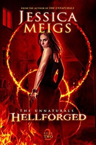 Hellforged (The Unnaturals Book 2) - Jessica Meigs
