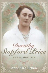 Dorothy Stopford Price: Rebel Doctor - Anne Maclellan