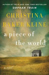 A Piece of the World: A Novel - Christina Baker Kline