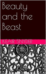 Beauty and the Beast (The Vampire Fairy Tales, #1) - Keair Snyder
