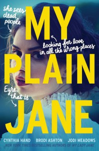 My Plain Jane - Brodi Ashton, Jodi Meadows, Cynthia Hand