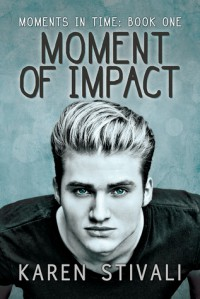 Moment of Impact - Karen Stivali