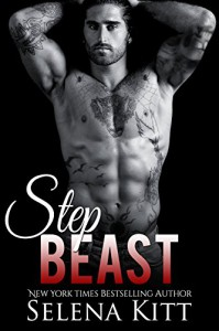 Step Beast: (Military Bad Boy BBW BDSM Billionaire Stepbrother Romance) - Selena Kitt
