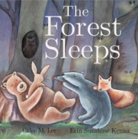 The Forest Sleeps - Calee M. Lee, Erin Kenna