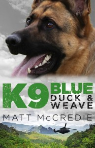 K9 Blue: Duck and Weave - Matt McCredie