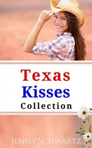 The Texas Kisses Collection - Jenny Schwartz