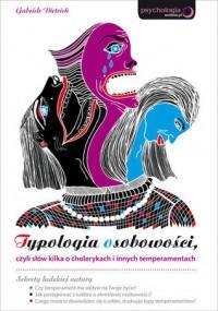 Typologia osobowości, czyli słów kilka o cholerykach i innych temperamentach - Gabriele Dietrich