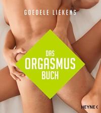 Das Orgasmus-Buch - Goedele Liekens, Christiane Burkhardt