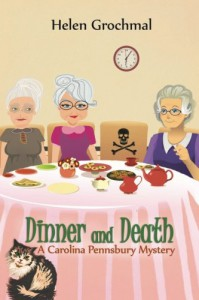 Dinner and Death: A Carolina Pennsbury Mystery - Helen Grochmal