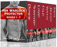 Her Warlock Protector (Books 1 - 7): Witch and Warlock Romance Novels - Hazel Hunter