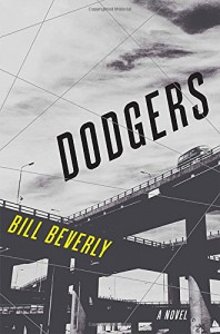 Dodgers: A Novel - Bill Beverly