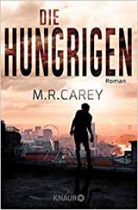 Die Hungrigen: Roman - Charlotte Lungstrass-Kapfer, Mike Carey