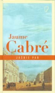 Jaśnie pan - Jaume Cabré, Anna Pol