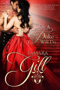 Only a Duke Will Do - Tamara Gill