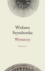 Wystarczy - Wisława Szymborska