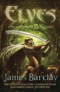 Once Walked with Gods (Elves) - James Barclay
