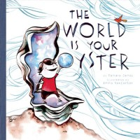The World Is Your Oyster - Tamara James, Emma SanCartier