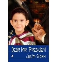 Dear Mr. President - Jaelyn Storm
