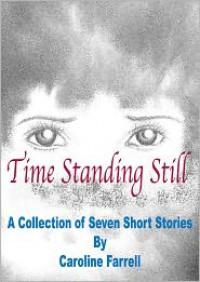 Time Standing Still - Caroline Farrell
