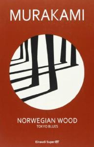 Norwegian wood. Tokyo blues - Giorgio Amitrano, Haruki Murakami