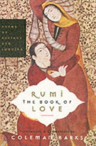 The Book of Love: Poems of Ecstasy and Longing - Coleman Barks, Rumi