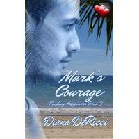 Mark's Courage - Diana DeRicci