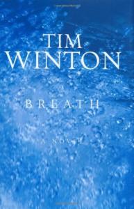 Breath: A Novel - Tim Winton