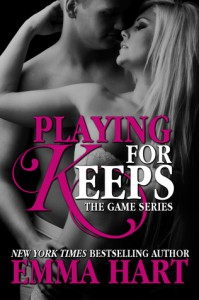 Playing For Keeps (The Game, #2) - Emma  Hart