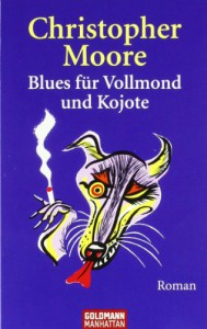 Blues für Vollmond und Kojote - Christopher Moore, Christoph Hahn