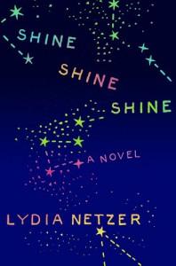 Shine Shine Shine - Lydia Netzer