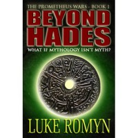 Beyond Hades (The Prometheus Wars, #1) - Luke Romyn