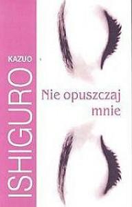 Nie opuszczaj mnie - Andrzej Szulc, Kazuo Ishiguro