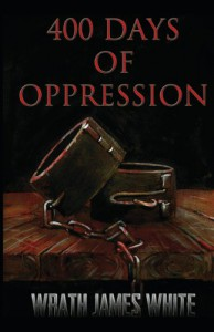 400 Days of Oppression - Wrath James White