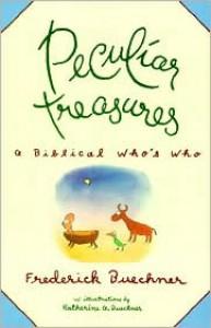 Peculiar Treasures - Frederick Buechner, Katherine A. Buechner