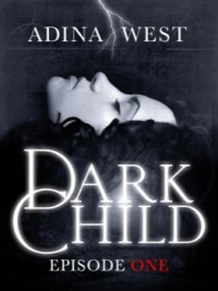 Dark Child: Episode 1 - Adina West