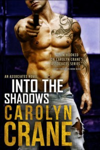 Into the Shadows -  Carolyn Crane