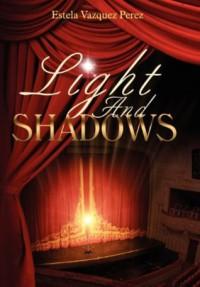 Light and Shadows - Estela Vazquez Perez