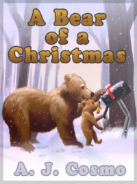 A Bear of a Christmas - A.J. Cosmo