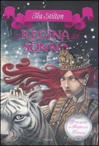 La regina del sonno. Principesse del regno della fantasia: 6 - Tea Stilton