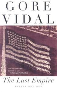 The Last Empire: Essays 1992-2000 - Gore (1925-) Vidal