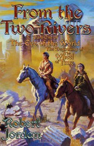 From the Two Rivers: The Eye of the World, Part 1 - Robert Jordan