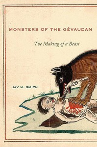 Monsters of the Gevaudan: The Making of a Beast - Jay M. Smith