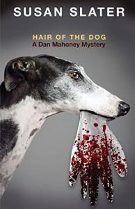 Hair of the Dog: A Dan Mahoney Mystery (Dan Mahoney Mysteries) - Susan Slater