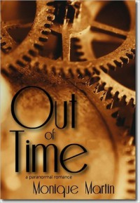 Out of Time: A Paranormal Romance - Monique Martin