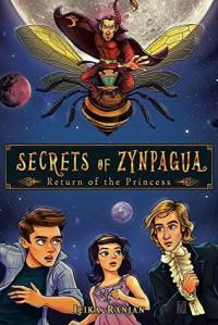 Secrets of Zynpagua: Return of the Princess - Ilika Ranjan