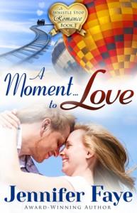 A Moment to Love - Jennifer Faye