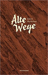 Alte Wege  - Robert McFarlane