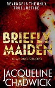 Briefly Maiden (Ali Dalglish Book 2) - Jacqueline Chadwick