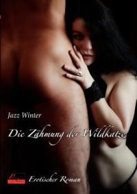 Die Zähmung der Wildkatze - Jazz Winter