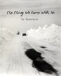 The Things We Carry With Us - lovesrain44